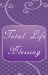 Total Life Blessing